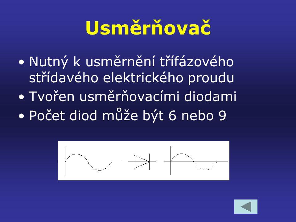 Usměrňovač Nutný k usměrnění třífázového střídavého elektrického proudu Tvořen usměrňovacími diodami Počet diod může být 6 nebo 9