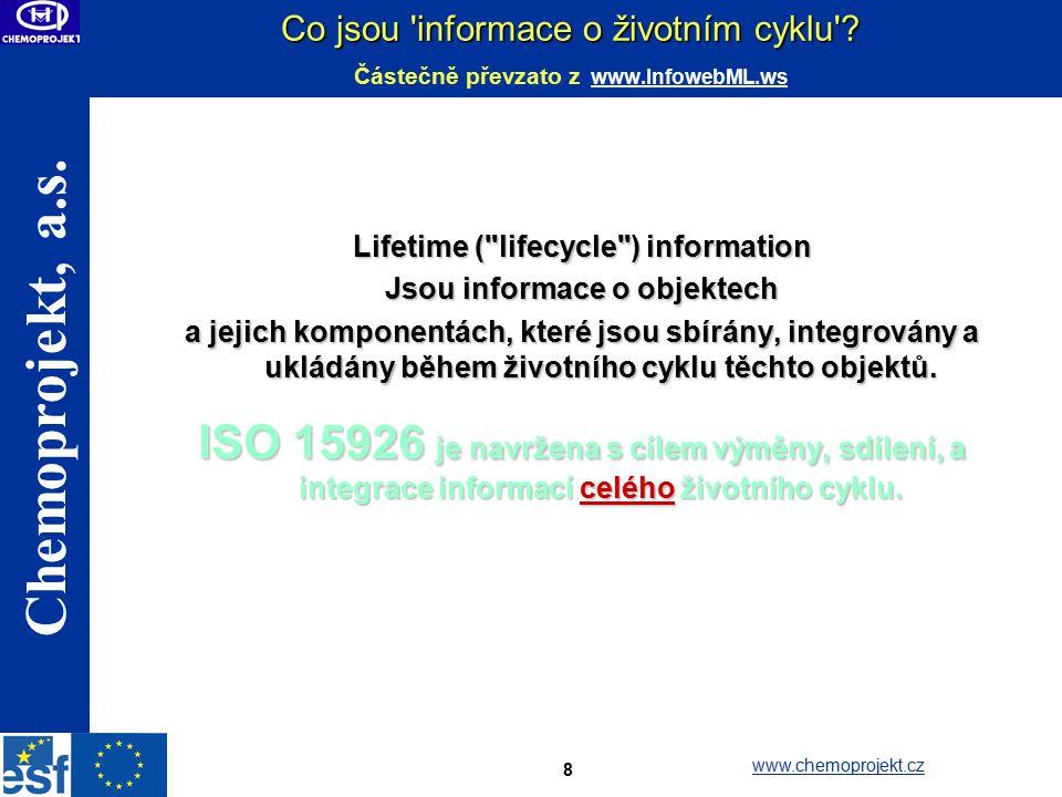 Chemoprojekt, a.s.www.chemoprojekt.cz 8 Co jsou informace o životním cyklu .