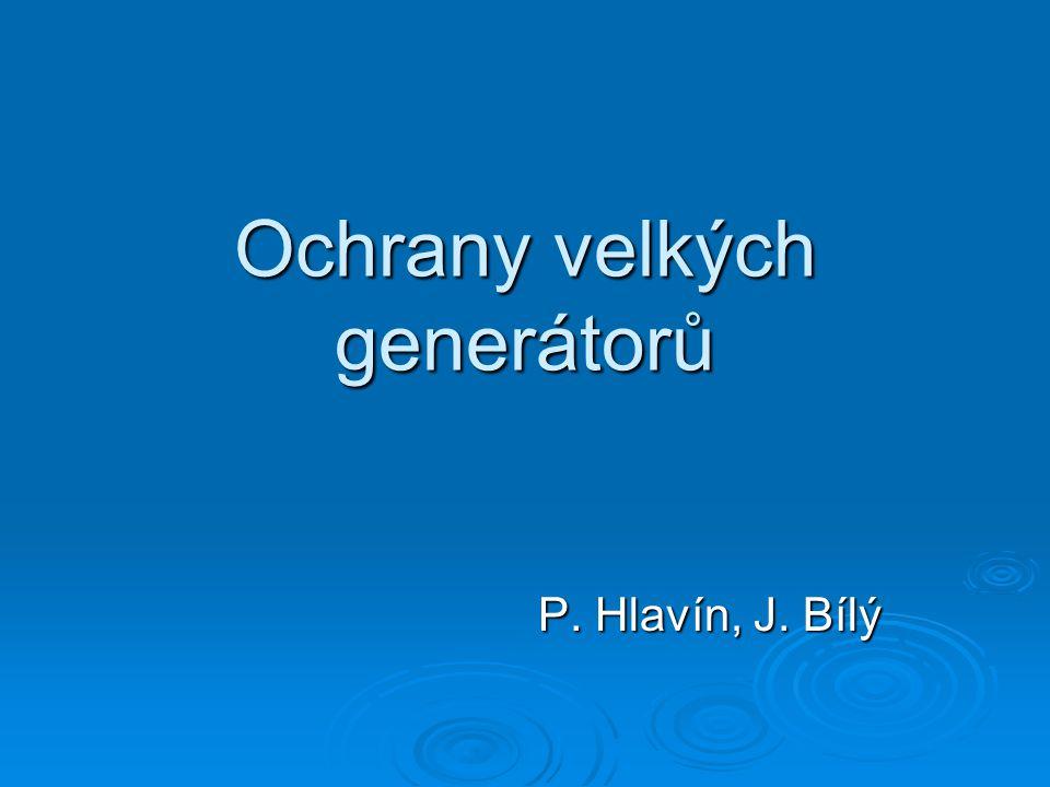 Ochrany velkých generátorů P. Hlavín, J. Bílý