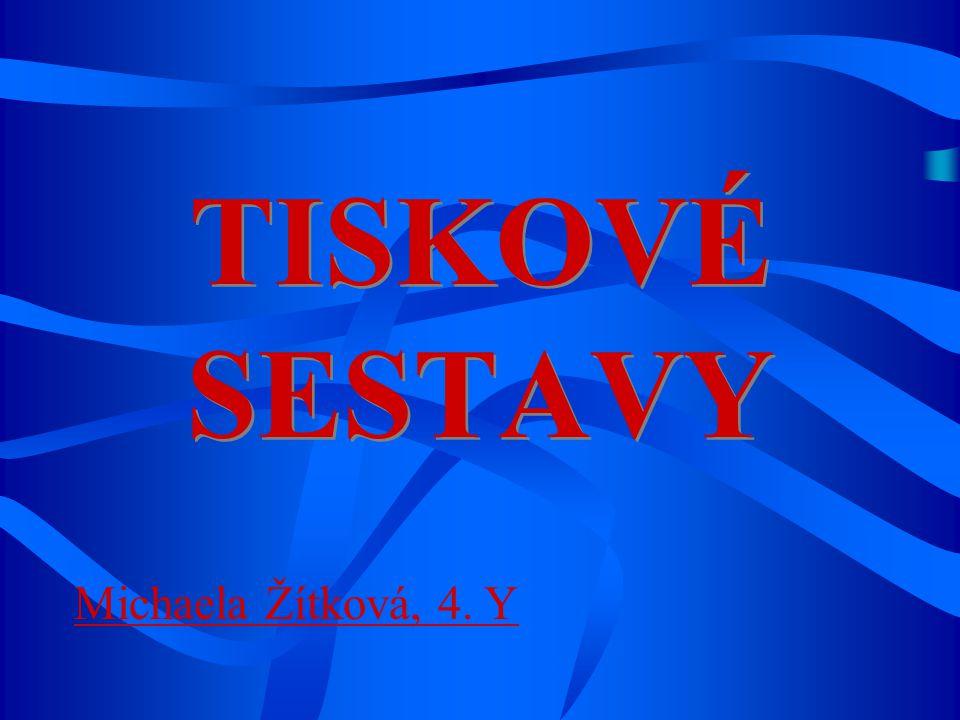 TISKOVÉ SESTAVY Michaela Žítková, 4. Y