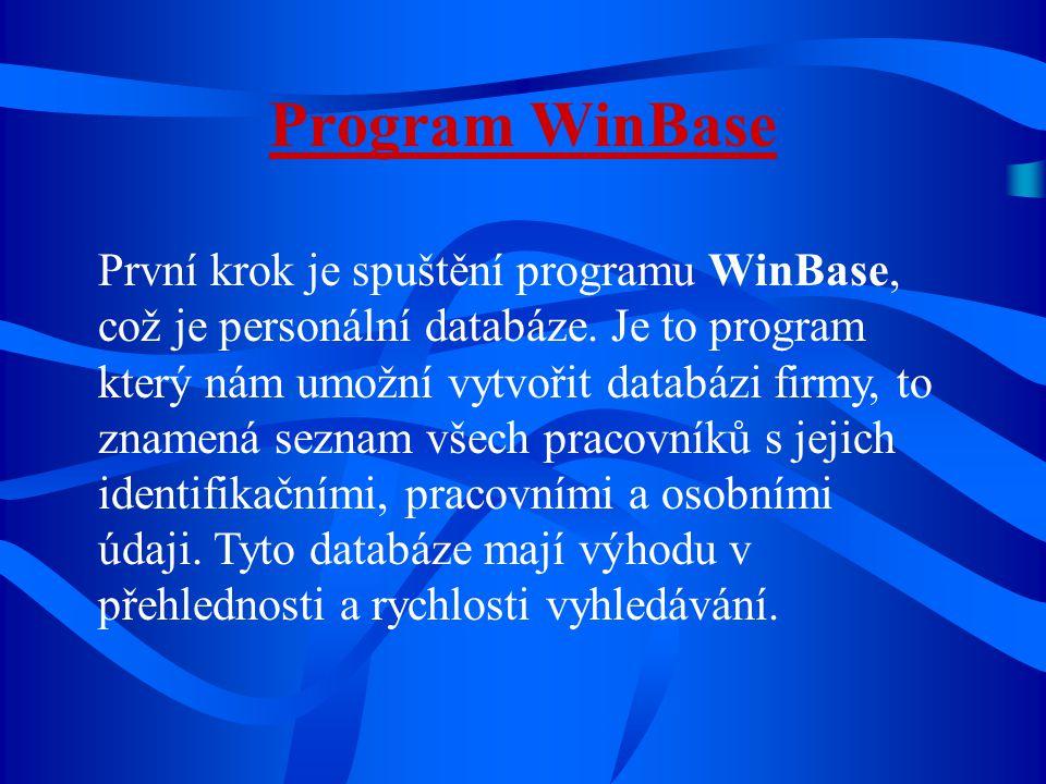 Program WinBase První krok je spuštění programu WinBase, což je personální databáze.