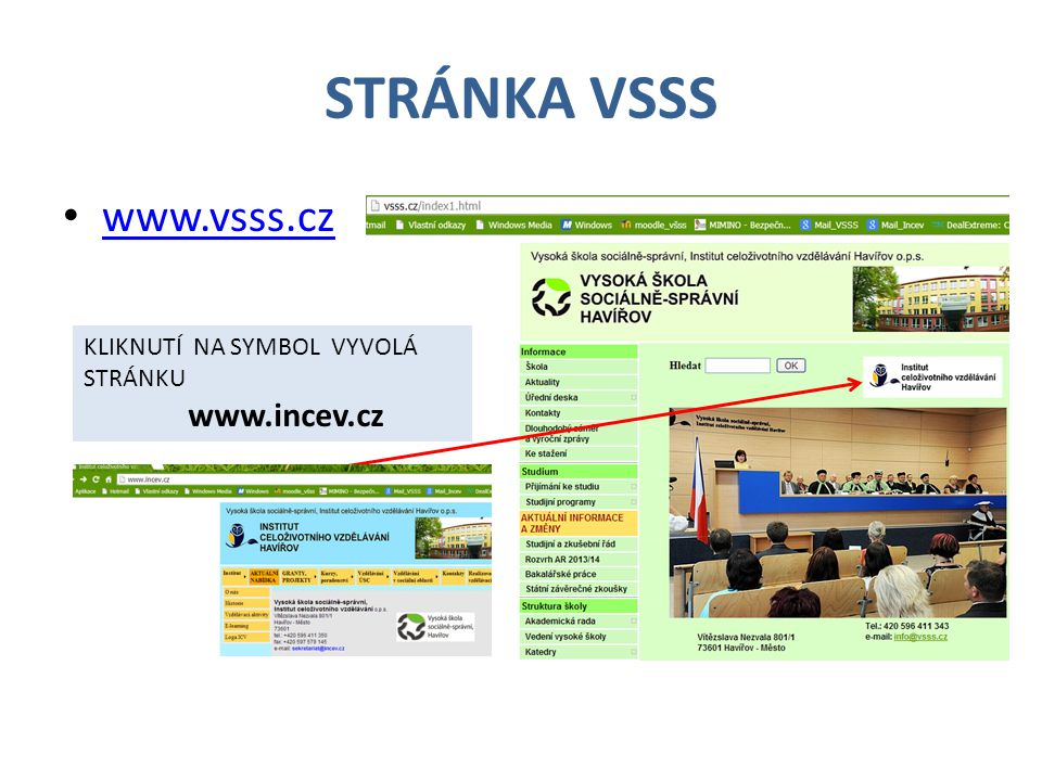 STRÁNKA VSSS www.vsss.cz KLIKNUTÍ NA SYMBOL VYVOLÁ STRÁNKU www.incev.cz