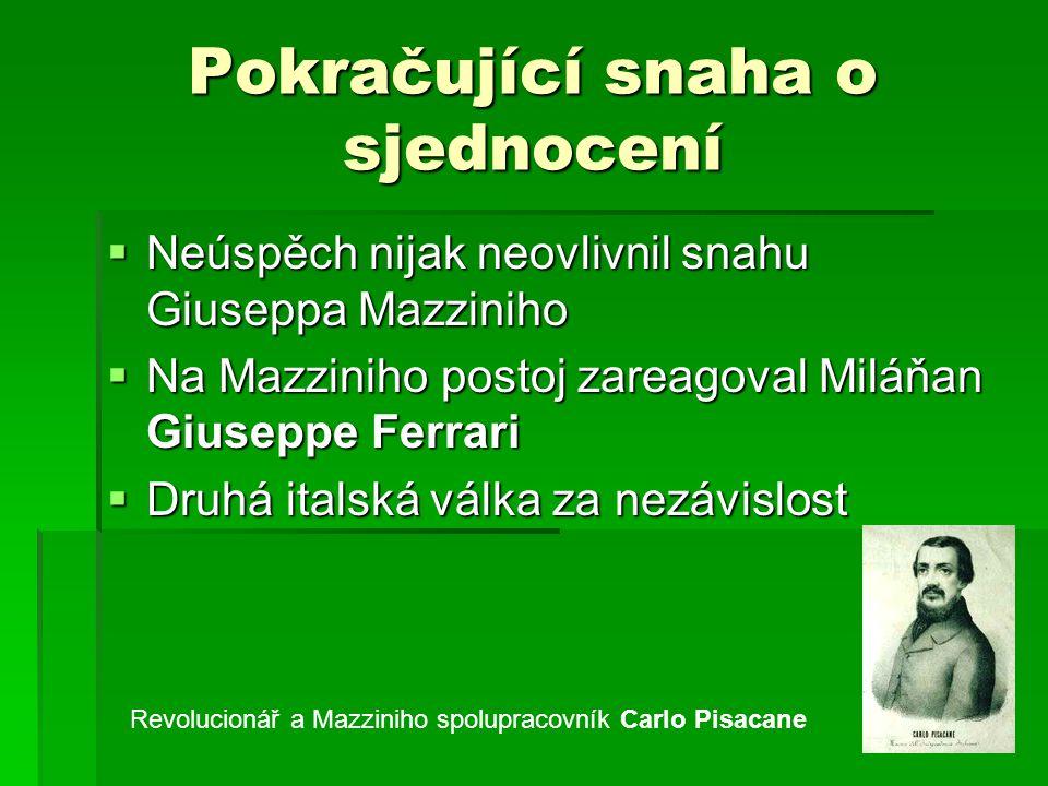 Pokračující snaha o sjednocení  Neúspěch nijak neovlivnil snahu Giuseppa Mazziniho  Na Mazziniho postoj zareagoval Miláňan Giuseppe Ferrari  Druhá