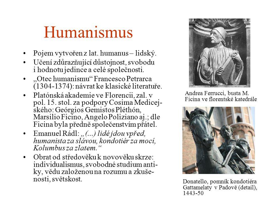 """Humanismus Pojem vytvořen z lat. humanus – lidský. Učení zdůrazňující důstojnost, svobodu i hodnotu jedince a celé společnosti. """"Otec humanismu"""" Franc"""