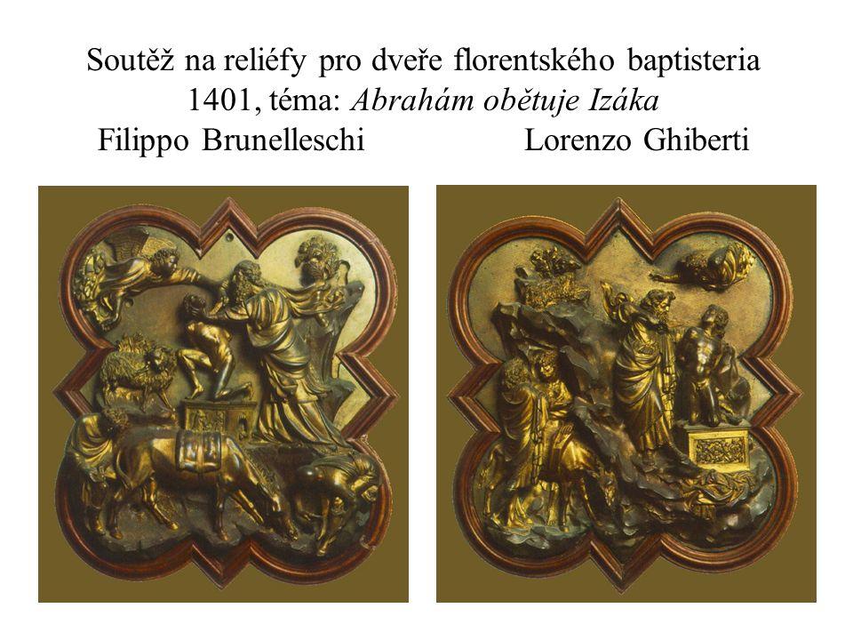 Soutěž na reliéfy pro dveře florentského baptisteria 1401, téma: Abrahám obětuje Izáka Filippo BrunelleschiLorenzo Ghiberti