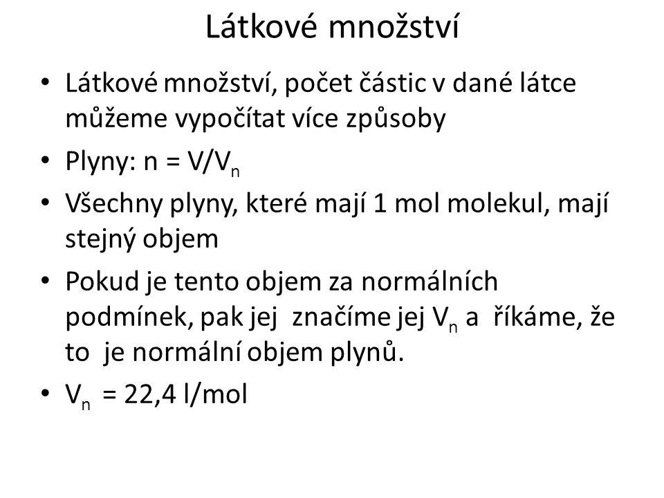 Látkové množství n = m / M Látkové množství můžeme vypočítat také z hmotnosti látky a molární molekulové hmotnosti Jaké látkové množství hydroxidu sodného je obsaženo v 120g této látky?