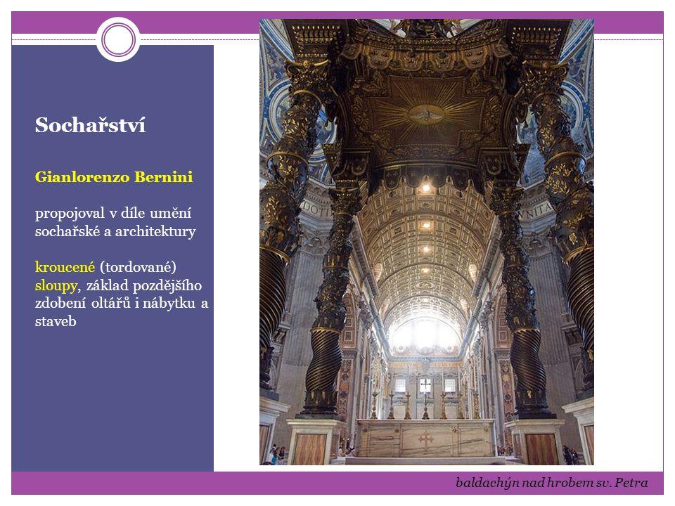 Sochařství Gianlorenzo Bernini propojoval v díle umění sochařské a architektury kroucené (tordované) sloupy, základ pozdějšího zdobení oltářů i nábytku a staveb baldachýn nad hrobem sv.