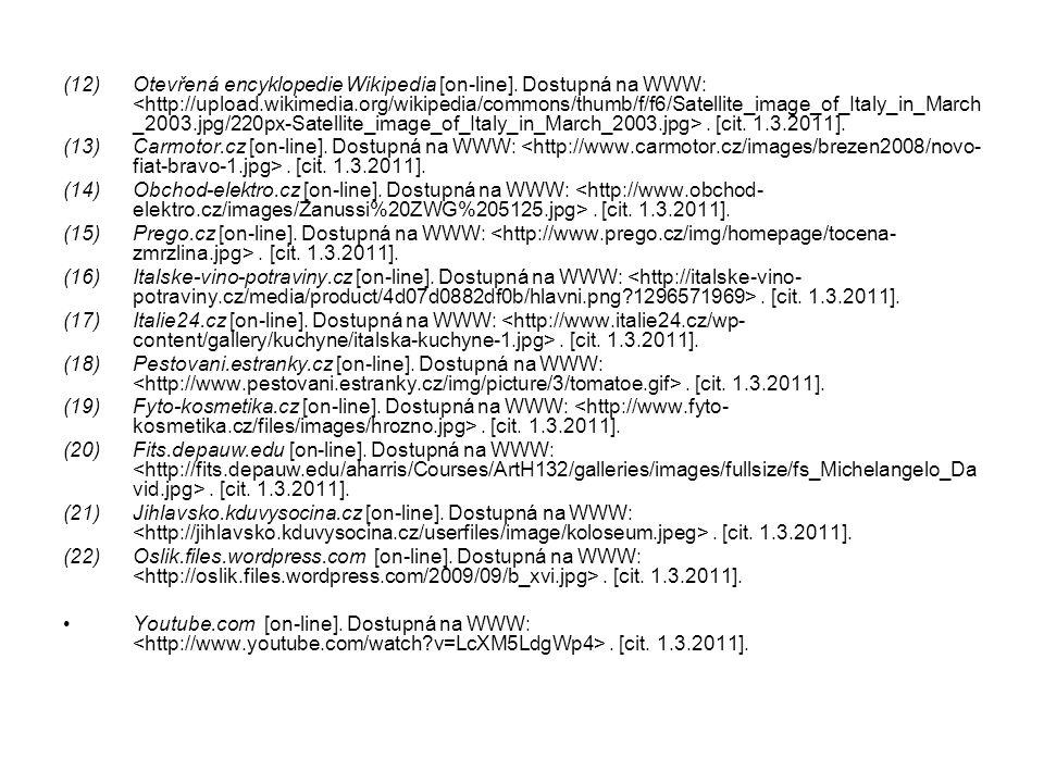 (12)Otevřená encyklopedie Wikipedia [on-line]. Dostupná na WWW:. [cit. 1.3.2011]. (13)Carmotor.cz [on-line]. Dostupná na WWW:. [cit. 1.3.2011]. (14)Ob