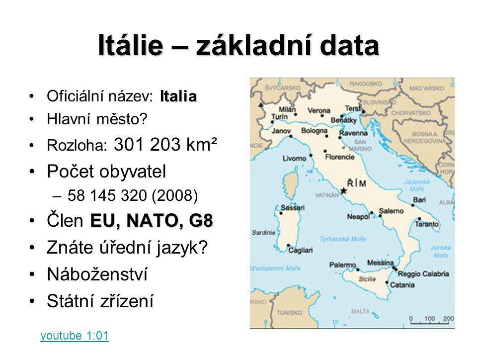 Itálie – základní data ItaliaOficiální název: Italia Hlavní město? Rozloha: 301 203 km² Počet obyvatel –58 145 320 (2008) EU, NATO, G8Člen EU, NATO, G