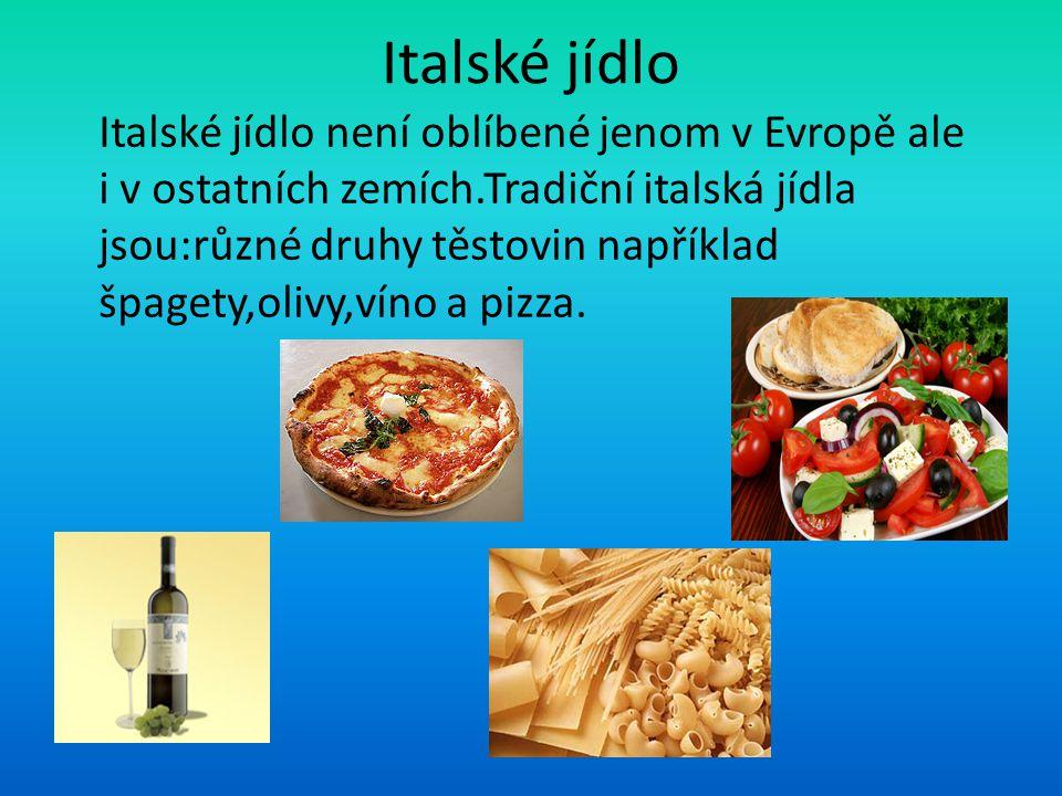 Italské jídlo Italské jídlo není oblíbené jenom v Evropě ale i v ostatních zemích.Tradiční italská jídla jsou:různé druhy těstovin například špagety,olivy,víno a pizza.
