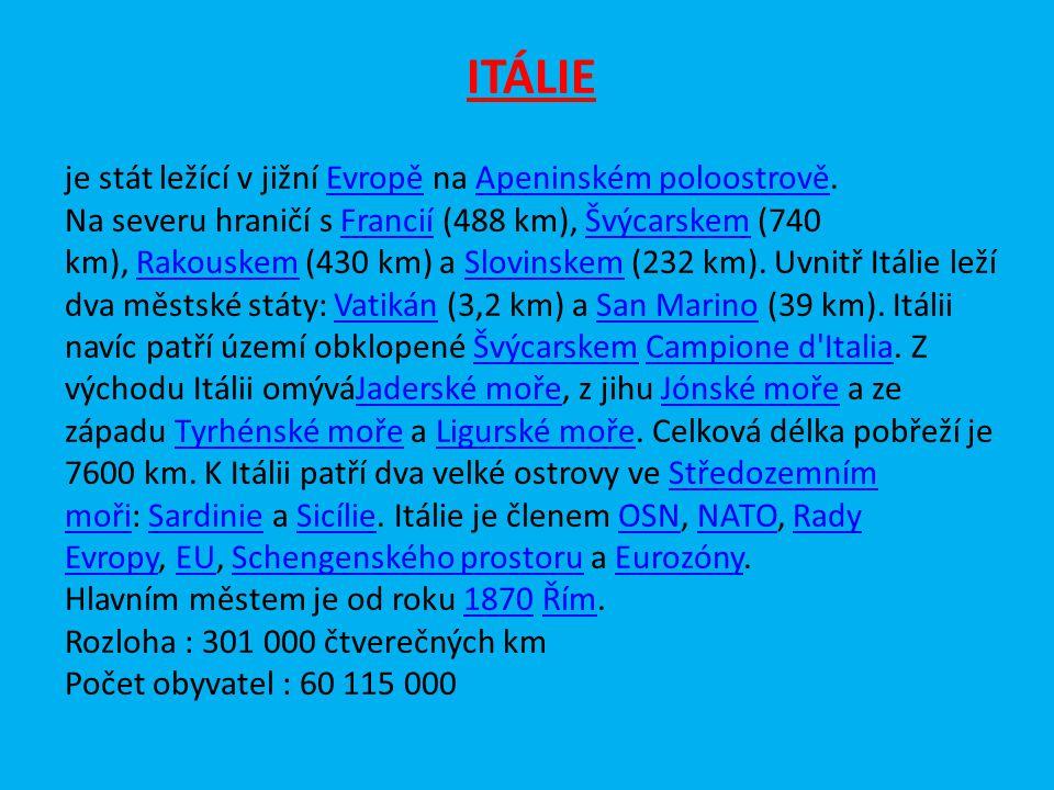 ITÁLIE je stát ležící v jižní Evropě na Apeninském poloostrově.EvropěApeninském poloostrově Na severu hraničí s Francií (488 km), Švýcarskem (740 km), Rakouskem (430 km) a Slovinskem (232 km).