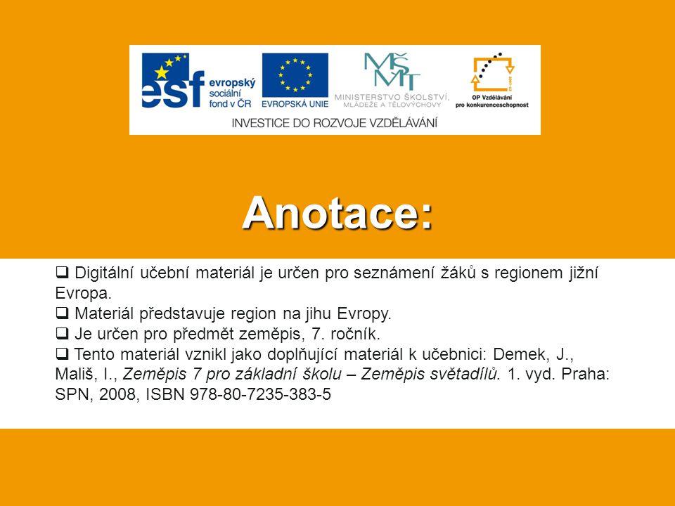 Anotace:  Digitální učební materiál je určen pro seznámení žáků s regionem jižní Evropa.  Materiál představuje region na jihu Evropy.  Je určen pro