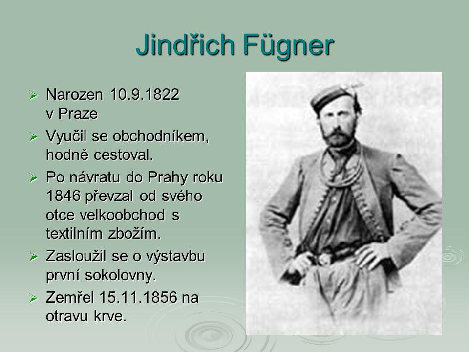 Jindřich Fügner  Narozen 10.9.1822 v Praze  Vyučil se obchodníkem, hodně cestoval.  Po návratu do Prahy roku 1846 převzal od svého otce velkoobchod