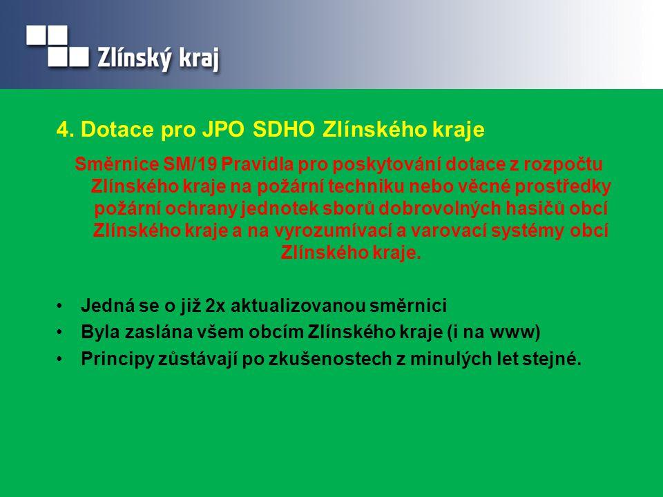 4. Dotace pro JPO SDHO Zlínského kraje Směrnice SM/19 Pravidla pro poskytování dotace z rozpočtu Zlínského kraje na požární techniku nebo věcné prostř