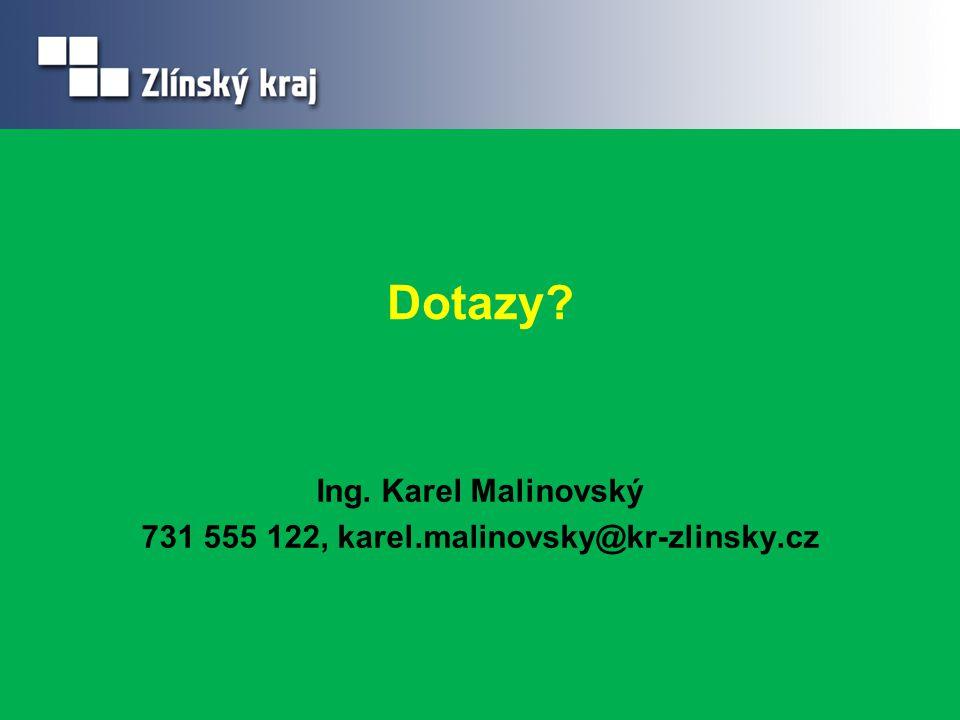 Dotazy? Ing. Karel Malinovský 731 555 122, karel.malinovsky@kr-zlinsky.cz