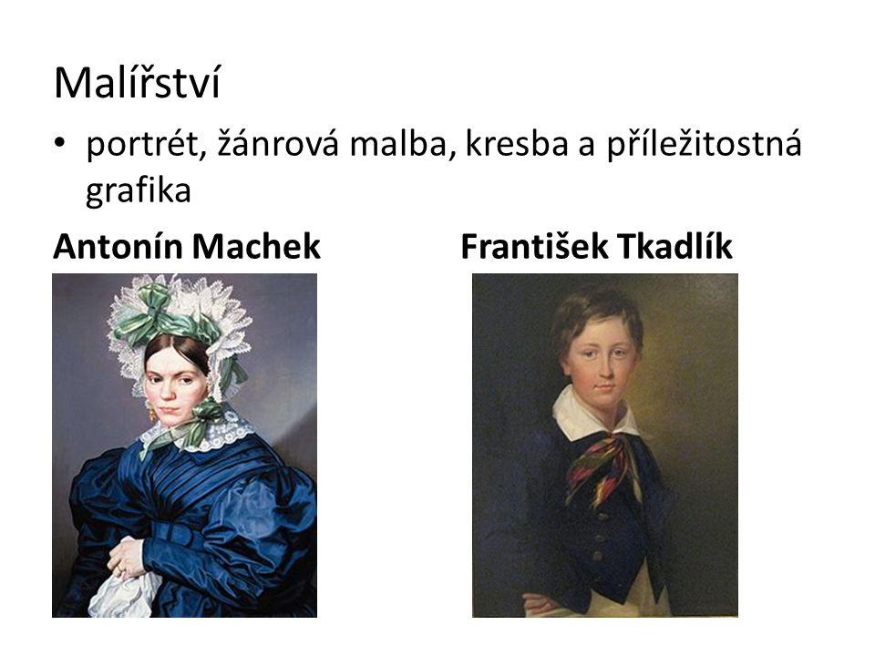 Malířství portrét, žánrová malba, kresba a příležitostná grafika Antonín Machek František Tkadlík