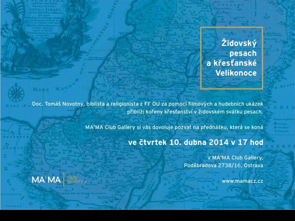 Židovský pesach a křesťanské Velikonoce 10.dubna od 17h MA´MA Club Gallery Poděbradova 2738/16, Ostrava doc.