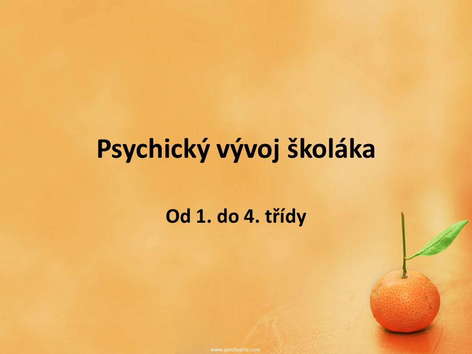 Psychický vývoj školáka Od 1. do 4. třídy