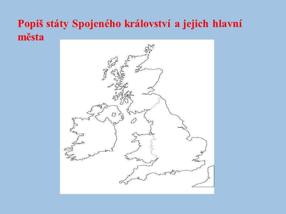Popiš státy Spojeného království a jejich hlavní města