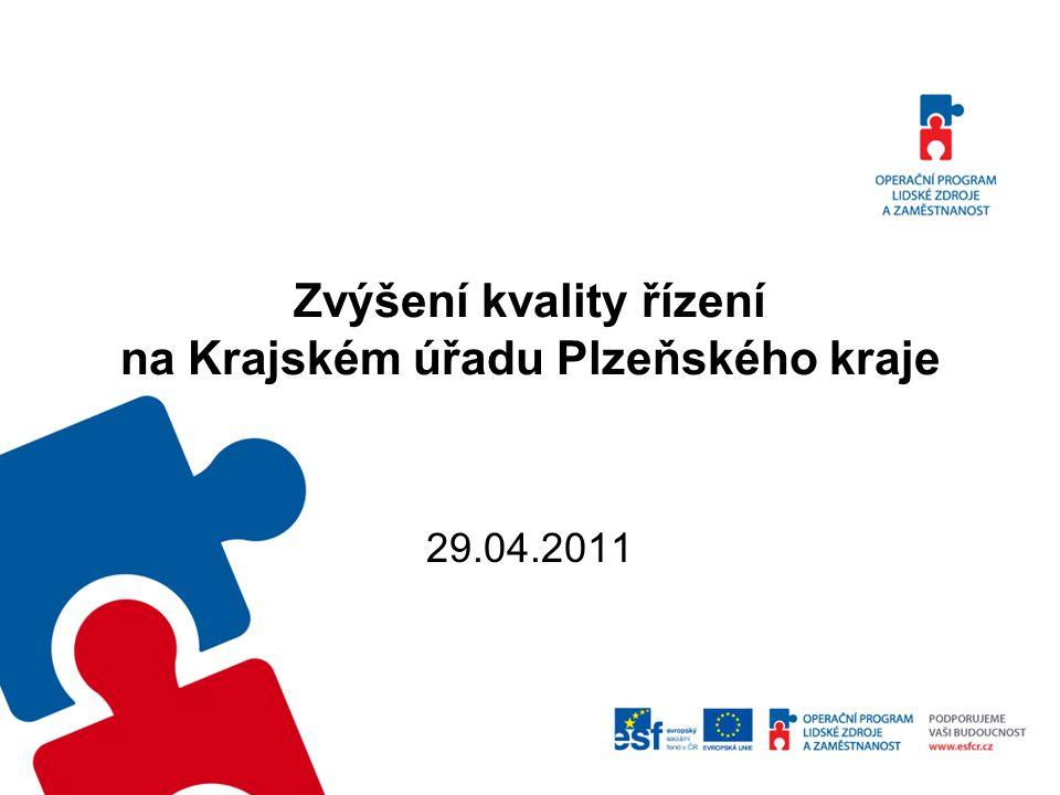 Zvýšení kvality řízení na Krajském úřadu Plzeňského kraje 29.04.2011
