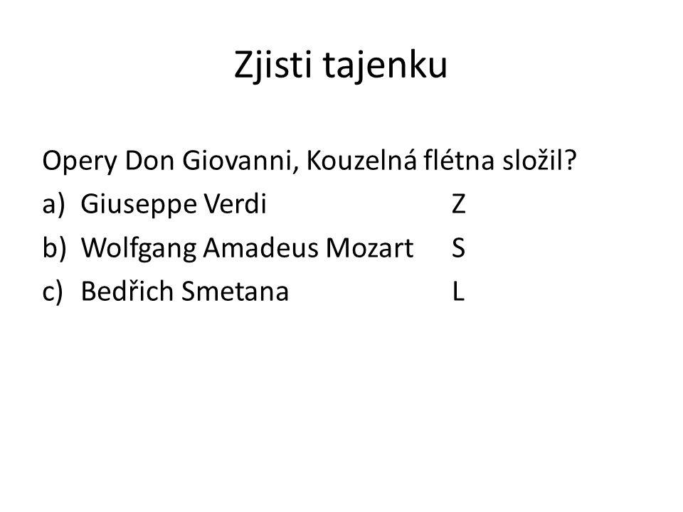 Zjisti tajenku Opery Don Giovanni, Kouzelná flétna složil.