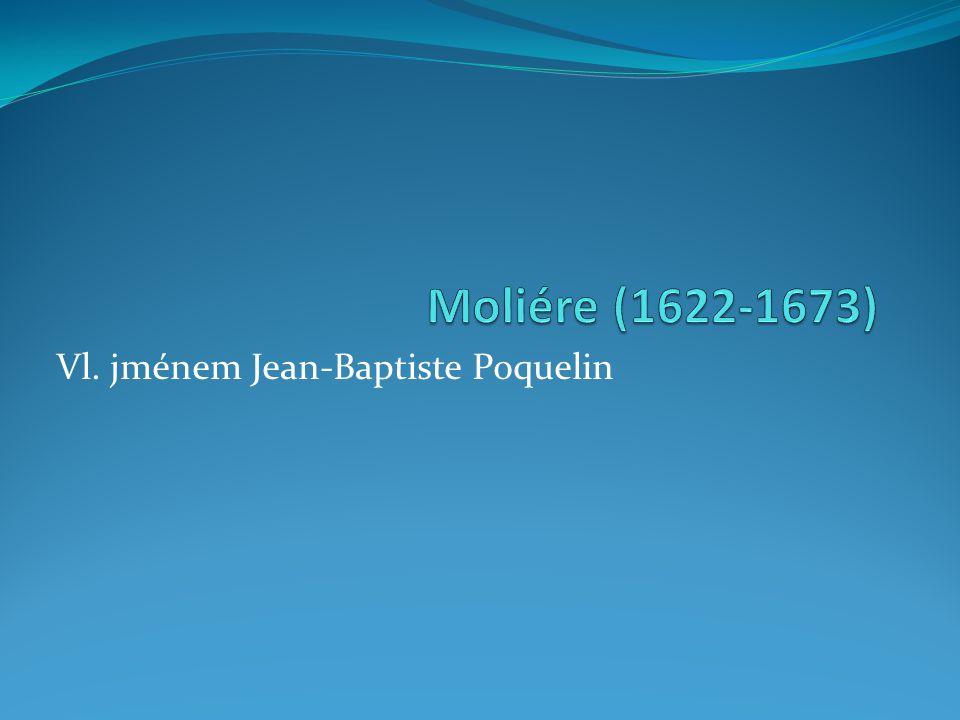 Vl. jménem Jean-Baptiste Poquelin