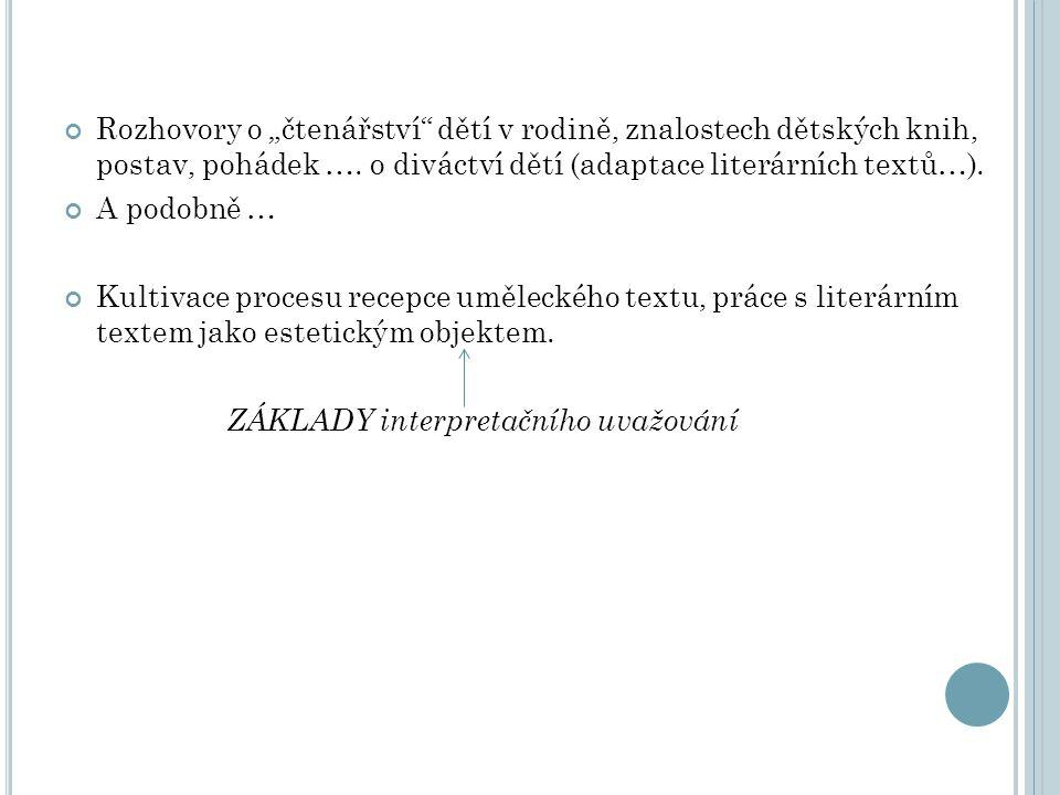 LITERÁRNĚVÝCHOVNÝ PROCES Složky procesu literárněvýchovného působení: obsah (text) estetická interakce (literární komunikace) učitel usměrňování liter.