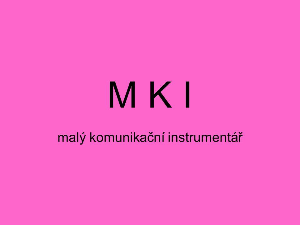 M K I malý komunikační instrumentář