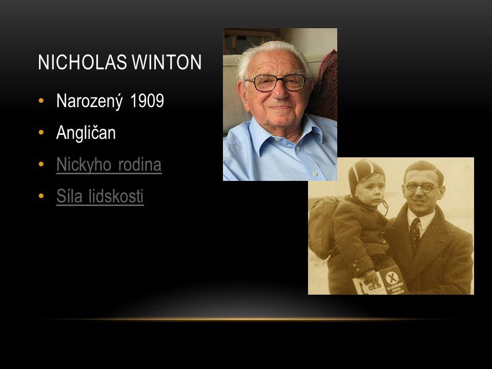 NICHOLAS WINTON Narozený 1909 Angličan Nickyho rodina Síla lidskosti
