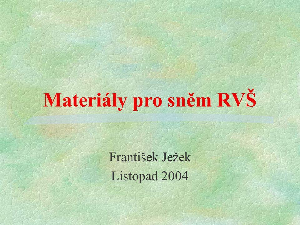 Materiály pro sněm RVŠ František Ježek Listopad 2004