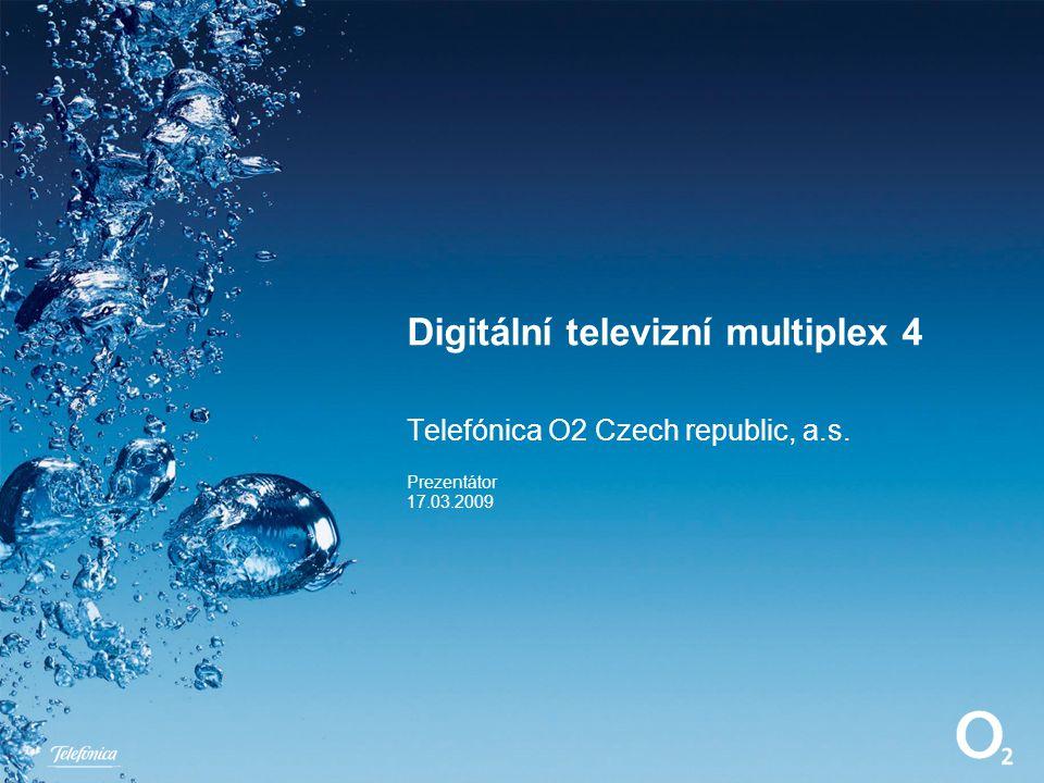 ‹datum a čas›‹zápatí›Snímek ‹#› Digitální televizní multiplex 4 Telefónica O2 Czech republic, a.s. Prezentátor 17.03.2009