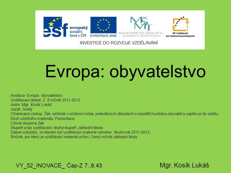 Evropa: obyvatelstvo VY_52_INOVACE_ Čap-Z 7.,8.43 Mgr.