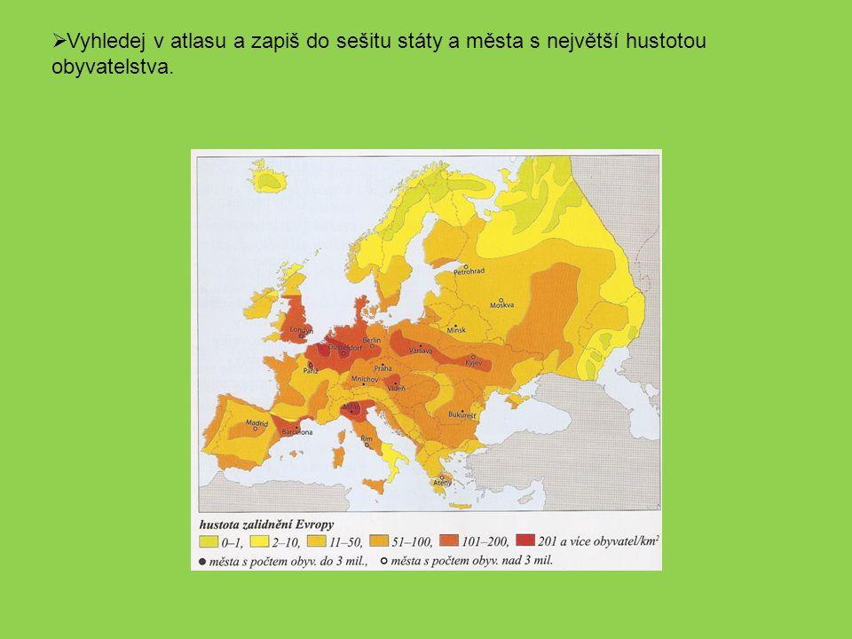  Vyhledej v atlasu a zapiš do sešitu státy a města s největší hustotou obyvatelstva.