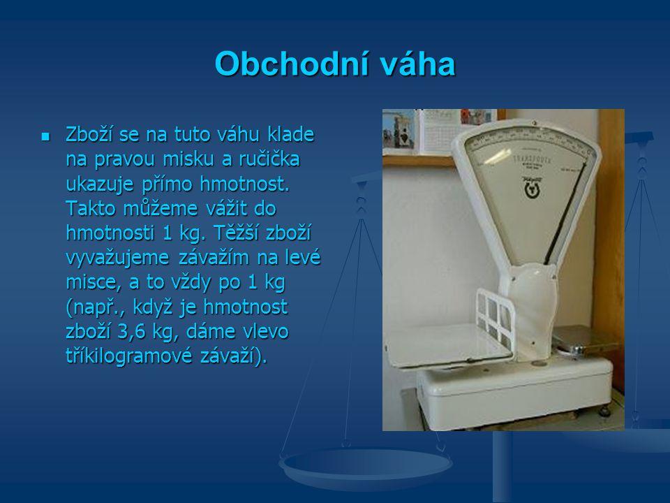 Jednotky hmotnosti Základní jednotka je kilogram (kg) Odvozené jednotky – tuna (t) - gram (g) 1 kg = 1 000 g 1 t = 1000 kg Mezinárodní prototyp, vyrobený z platiny-iridium