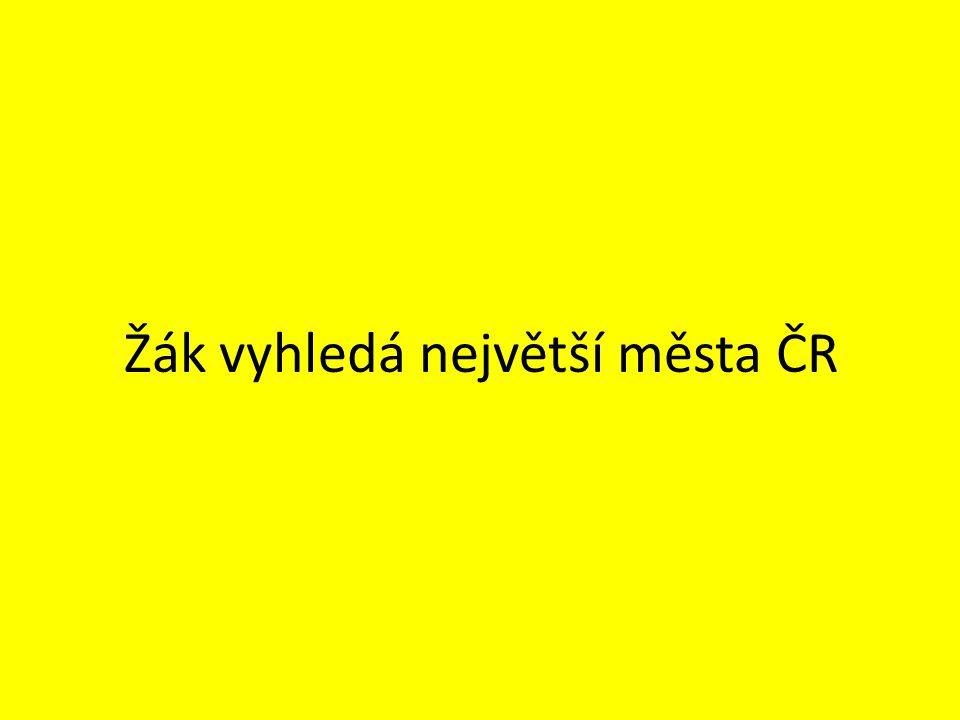 Žák vyhledá největší města ČR