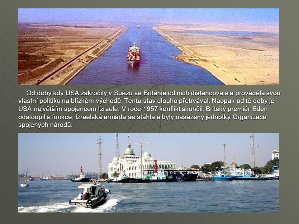 Od doby kdy USA zakročily v Suezu se Británie od nich distancovala a prováděla svou vlastní politiku na blízkém východě. Tento stav dlouho přetrvával.