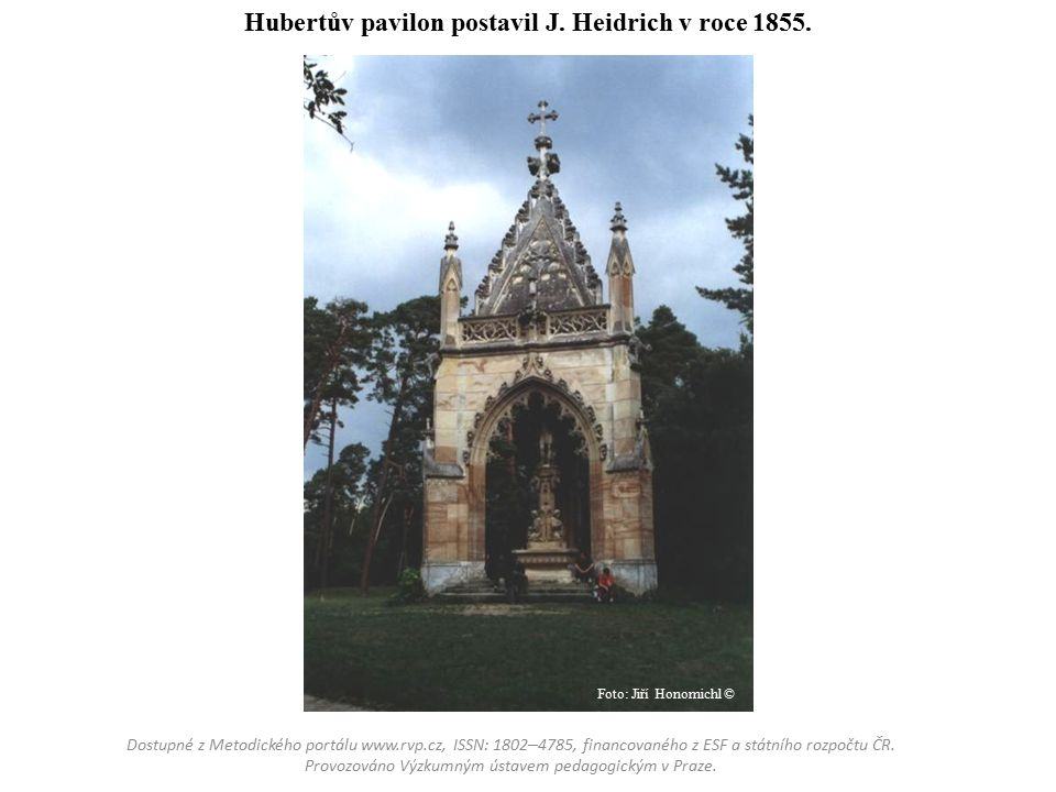 Hubertův pavilon postavil J.Heidrich v roce 1855.