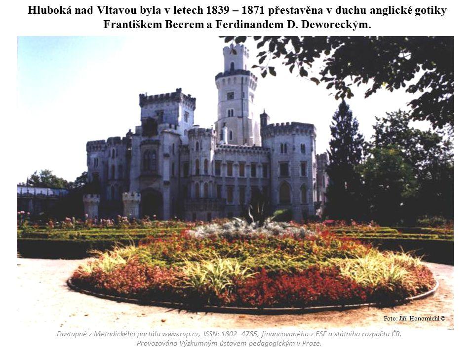 Hluboká nad Vltavou byla v letech 1839 – 1871 přestavěna v duchu anglické gotiky Františkem Beerem a Ferdinandem D.