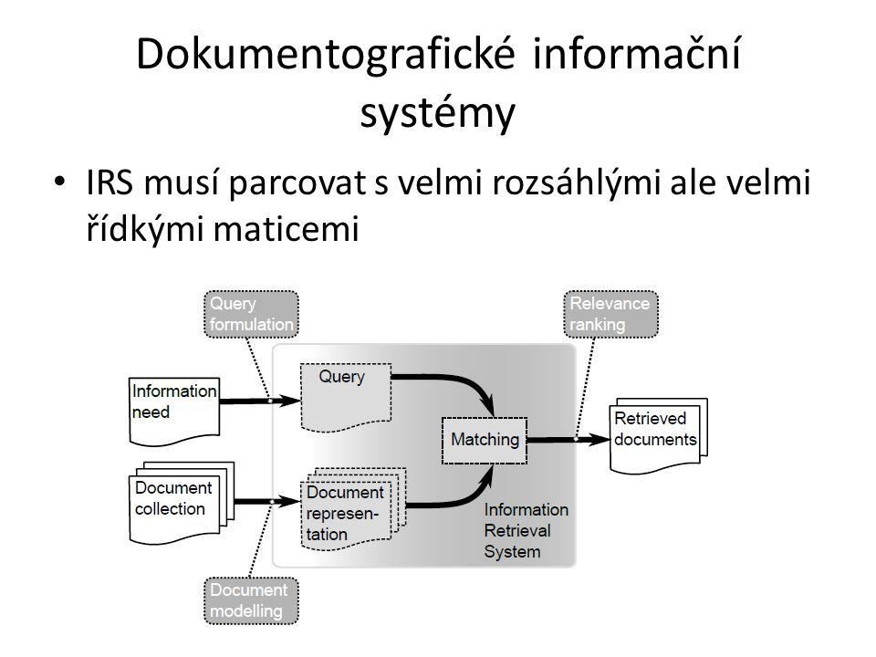Dokumentografické informační systémy IRS musí parcovat s velmi rozsáhlými ale velmi řídkými maticemi