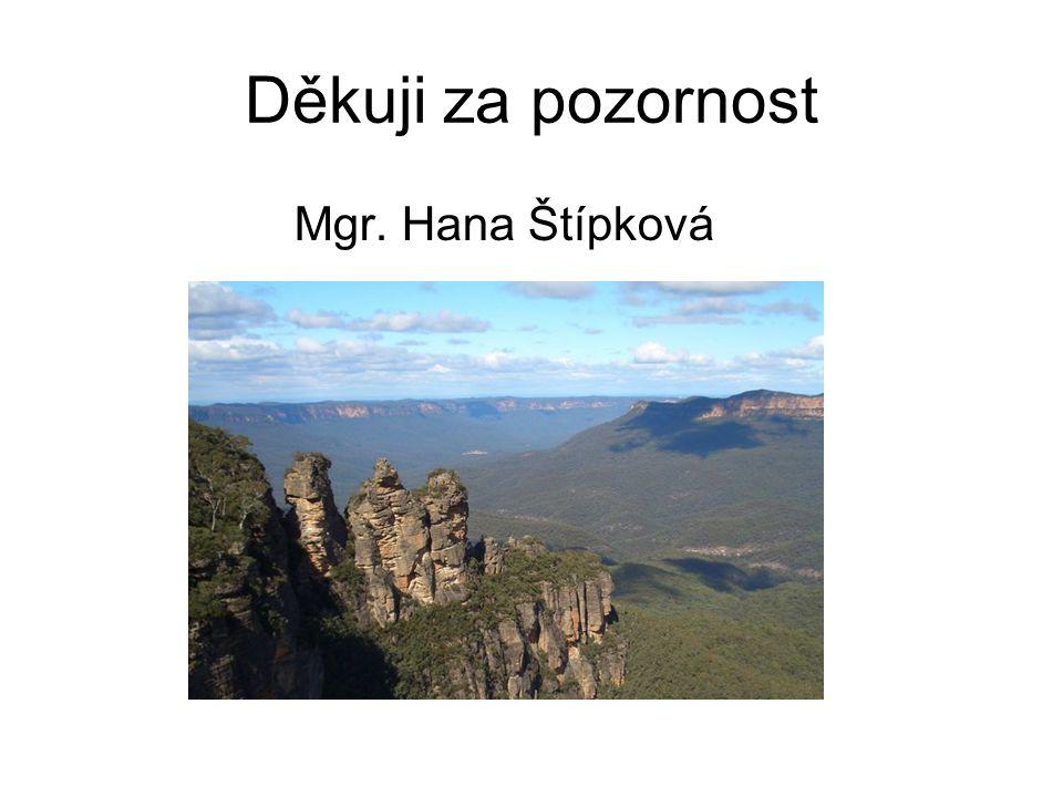 Děkuji za pozornost Mgr. Hana Štípková