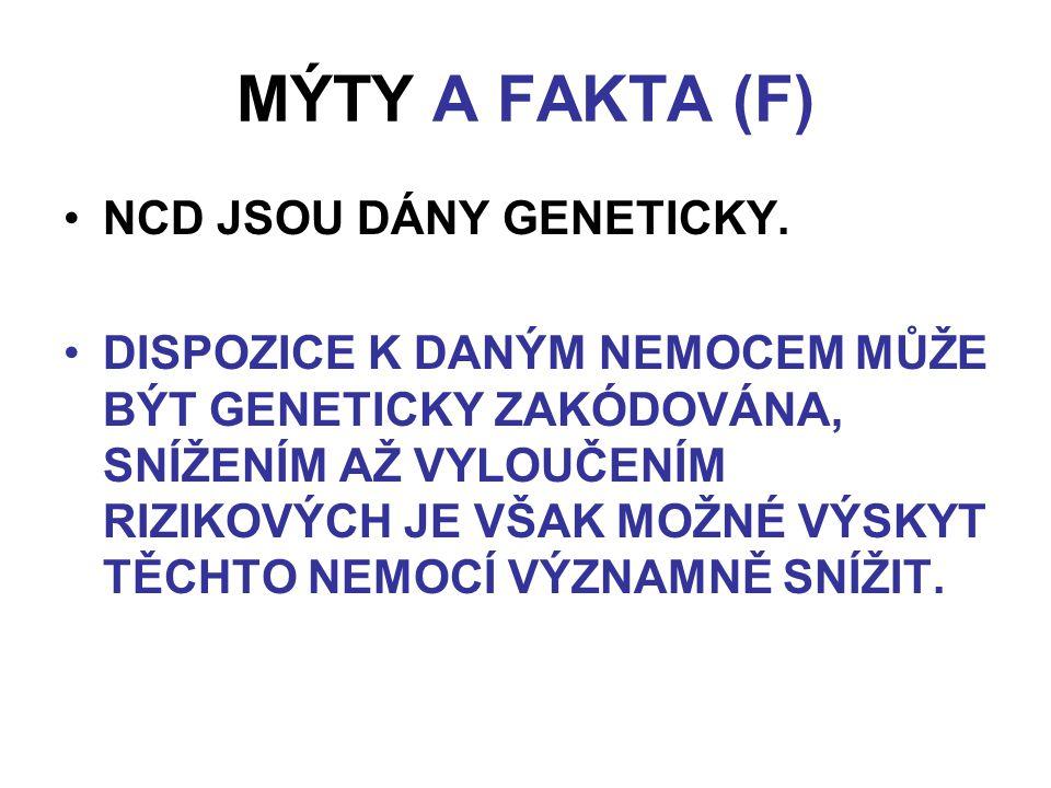 MÝTY A FAKTA (F) NCD JSOU DÁNY GENETICKY.