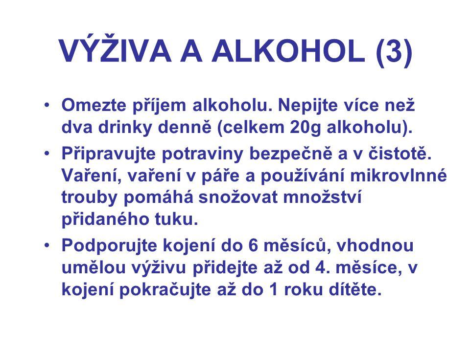 VÝŽIVA A ALKOHOL (3) Omezte příjem alkoholu.