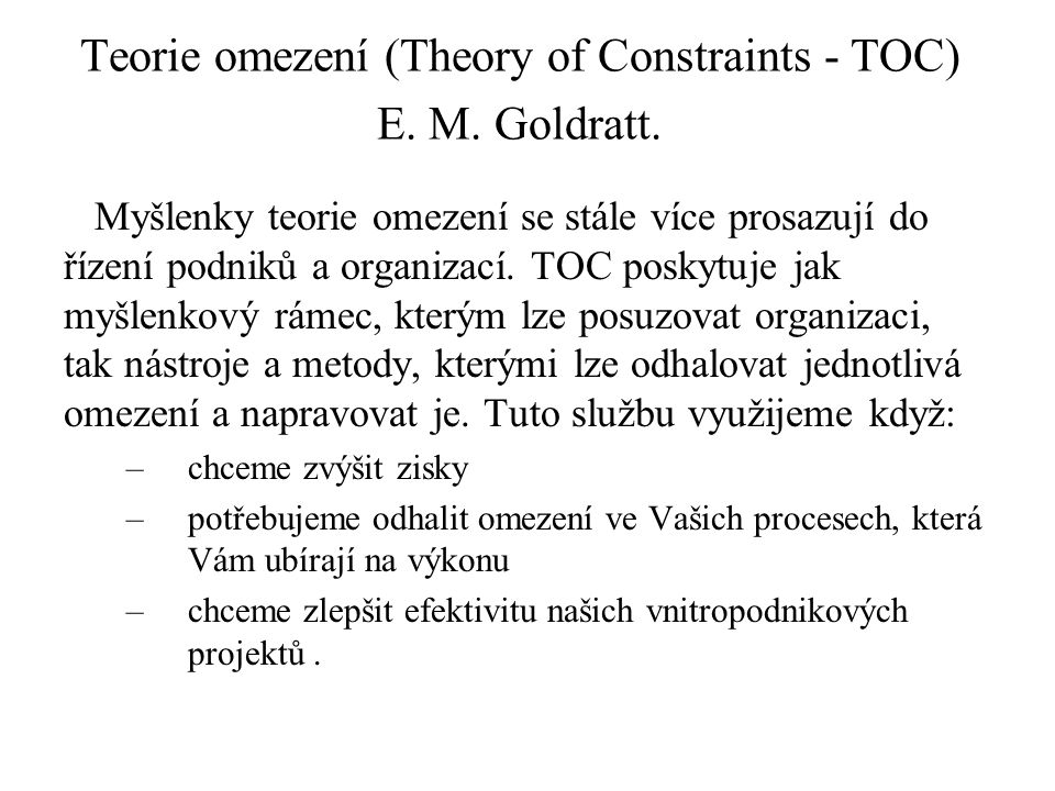 Teorie omezení (Theory of Constraints - TOC) E.M.