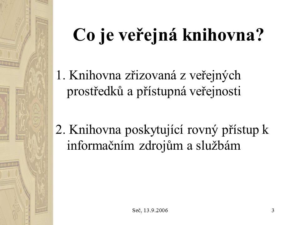 Seč, 13.9.20063 Co je veřejná knihovna. 1.