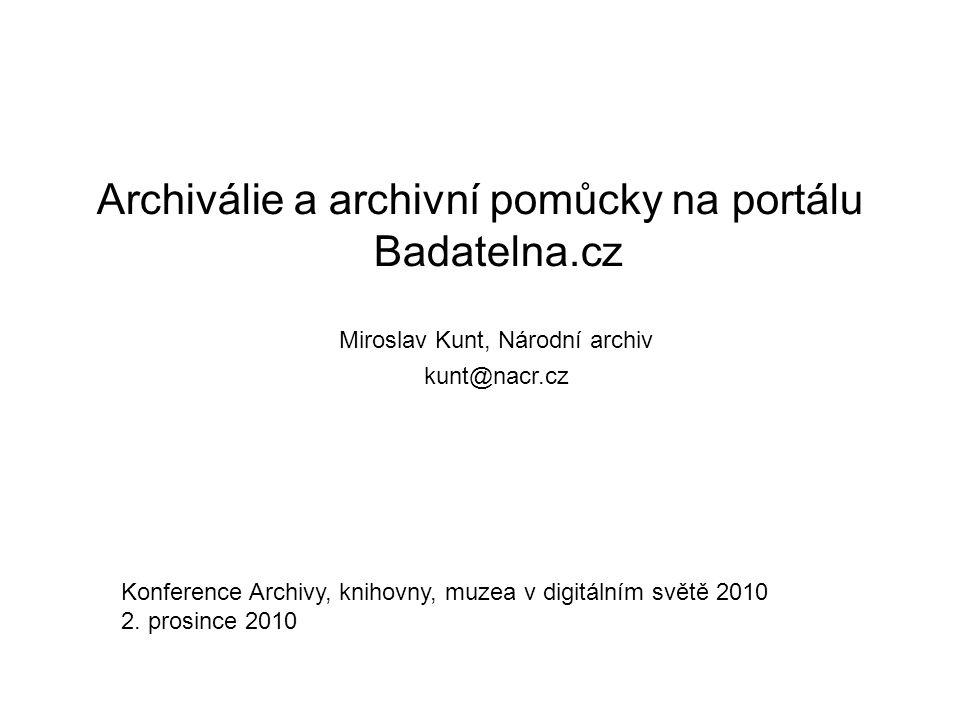 Východiska od roku 2000 soustavně pořizovány informace o archiváliích (archivní pomůcky) elektronicky v aplikaci Janus2000 velké množství listinných archivních pomůcek od 50.