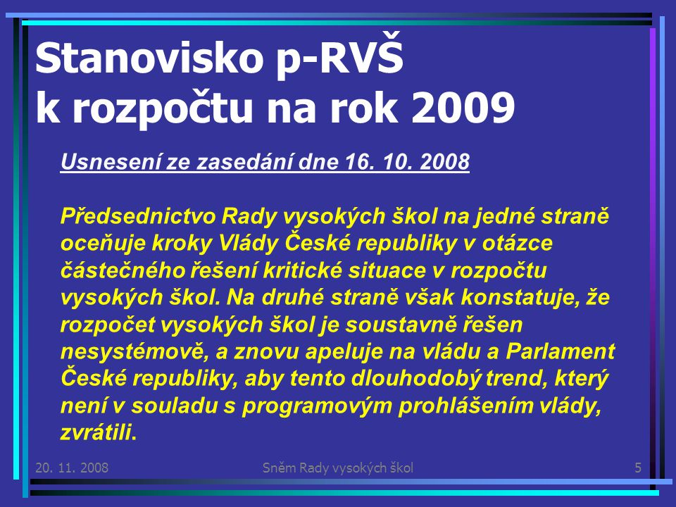Stanovisko p-RVŠ k rozpočtu na rok 2009 20. 11.