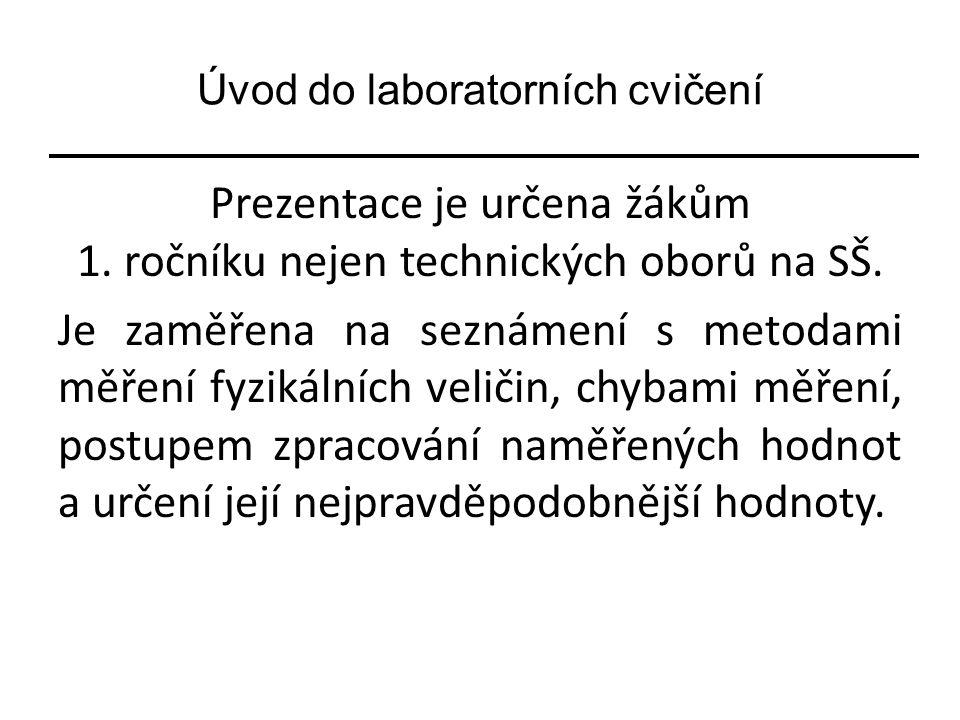 Úvod do laboratorních cvičení Prezentace je určena žákům 1.