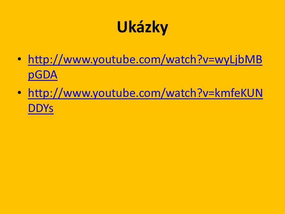 Ukázky http://www.youtube.com/watch?v=wyLjbMB pGDA http://www.youtube.com/watch?v=wyLjbMB pGDA http://www.youtube.com/watch?v=kmfeKUN DDYs http://www.