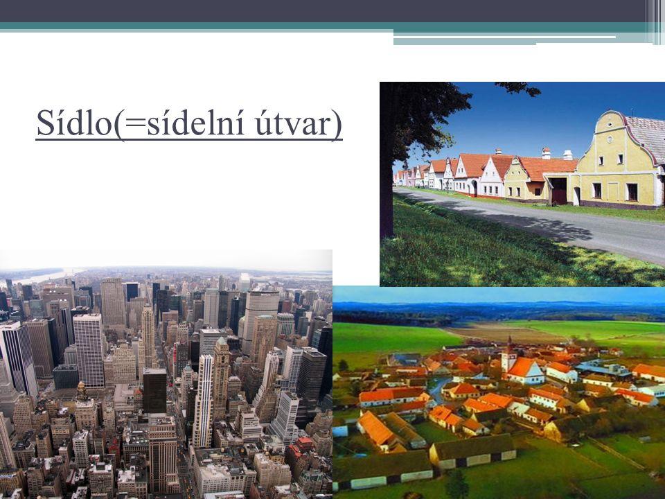 Seskupení sídelních jednotek Centrum lidské aktivity Sídla rozlišujeme na: město, vesnici, osadu a samotu Geografie sídel Dělení venkovská sídla městská sídla