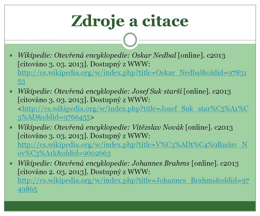 Zdroje a citace Wikipedie: Otevřená encyklopedie: Oskar Nedbal [online].